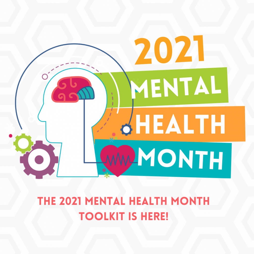A poster graphic for 2021 mental health month, with text, the 2021 Mental Health Month Toolkit is Here